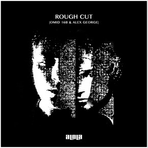 Omid 16B & Alex George - Rough Cut