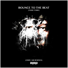 Todd Terry - Bounce To The Beat (Omid 16B Remixes)