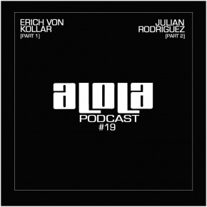 aLOLa Podcast 19 with Erich Von Kollar & Julian Rodriguez