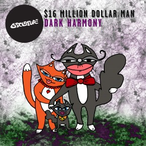 16 Million Dollar Man - Dark Harmony