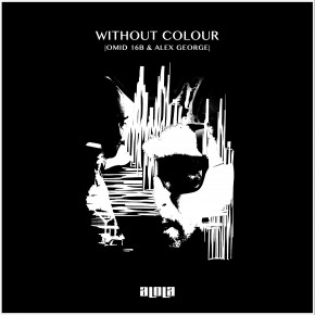Omid 16B & Alex George - Without Colour